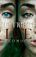 THE FIGHT'S LIFE by OreoMochi