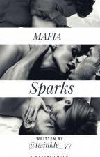 Mafia Sparks #Wattys2017 by twinkle_77