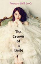 The Crown of a Deity [KPOP Fanfic] by iLoveGirlsGeneration