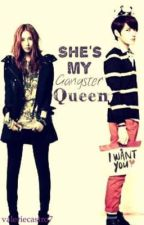 She's My Gangster Queen (On-Going) by ValerieCastro7