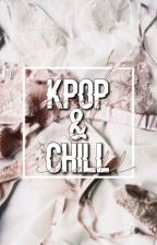 kpop & chill by newsfeed