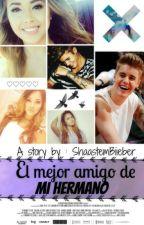 Soportando al mejor amigo de mi hermano |Justin Bieber & tú| by ShaastemBiieber