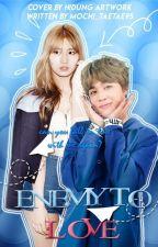ENEMY TO LOVE 18+ ||P.J.M||{SU} by Mochi_TaeTae95