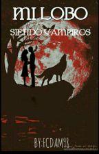Mi Lobo siendo Vampiro by fcdam98