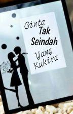 Cinta Tak Seindah Yang Ku Kira by Senjabiru123