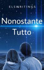 Nonostante Tutto -Federico Rossi- [Completa] by elswritings