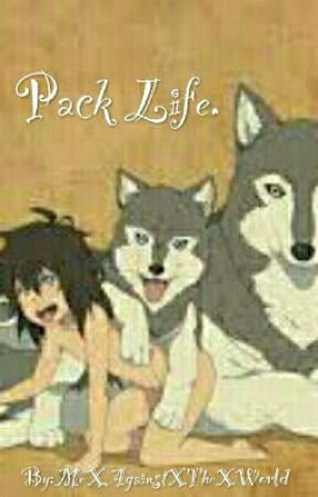 Pack life. by MeXAgainstXTheXWorld