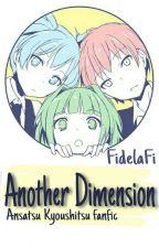 Another Dimension (Ansatsu Kyoushitsu Fanfic) by FidelaFi