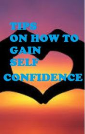 Tips on how to gain self-confidence by flowerwriter