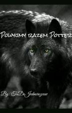 Powyjmy razem Potter - HP by TaOdJednorozcow
