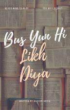 Bas Yun Hi Likh Diya by AayuRox