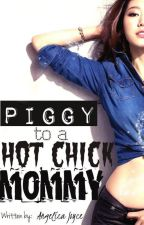 Piggy to a hot chick mommy♥ by MonsterJhei