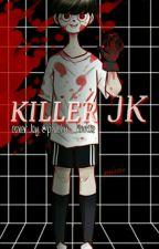 Killer JK [NC 19+] by JinnieJean