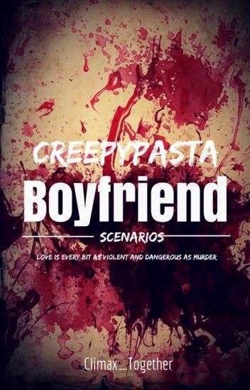 [Editing] Creepypasta Boyfriend Scenarios