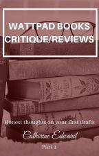 Wattpad Books (Critique/Reviews) - Part 1 by Catherine_Edward