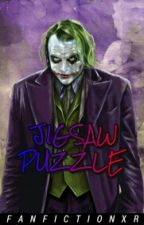 Jigsaw Puzzle || The Joker x Reader by FanfictionXR