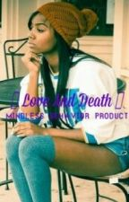 [] Love and Death [] (Mindless Behavior Production) by Adore_QveenK