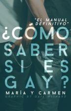 Como saber si es gay. by MariayCarmenbooks