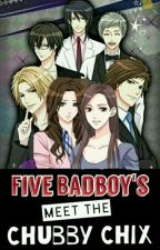 Five Bad Boy's Meet the Chubby Chix [SEASON 2] by Mommy_J