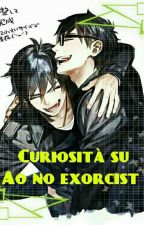 Curiosità su Ao No Exorcist by Inu_Ginger