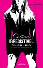 Cretina Irresistível - Christina Lauren by KarolHayani