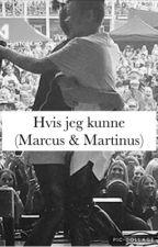 Hvis jeg kunne - (Marcus & Martinus) by caro7060