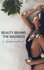 beauty behind the madness by highinkissland