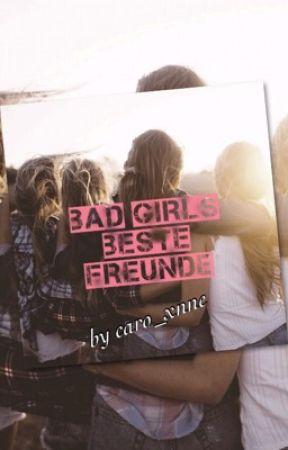 Bad Girls - Beste Freundinnen by caro_xnne