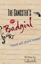The Gangster's Bad Girl by CallmeJinnie