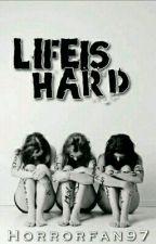 Life is Hard (Season 1) by horrorfan97