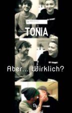 #Tonia •|• Aber... Wirklich? by LittleCecii