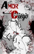 ''Amor Ciego''{GokuxVegeta} by Mabel_Uchiha
