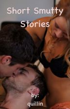 Short Smutty Stories by quillin