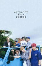 [gospel #bts] by ayobaeby