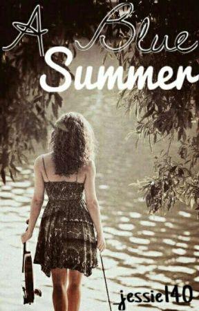 A Blue Summer(#Wattys2017) by _jessie140