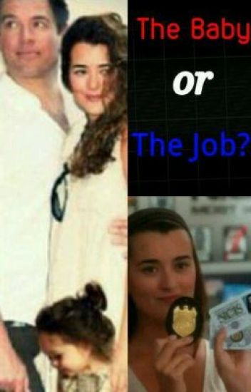 The Baby or the Job? (Ncis Tiva fanfic) (COMPLETE)
