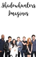 Shadowhunters Imagines. by DammitDaddario