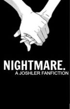 NIGHTMARE[CZ] {joshler} by TessieRiddle