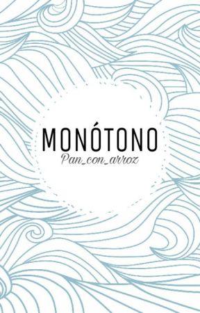 Monótono. by Pan_Con_Arroz