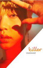 killer : wontaek (REWRITING) by vixxtimized