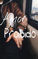 Amor proibido  by MarianaMello783