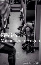 Realisation - Mit anderen Augen by bookslover0701