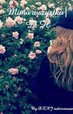 Mimo wszystko~L.H by tadziwnaxxx