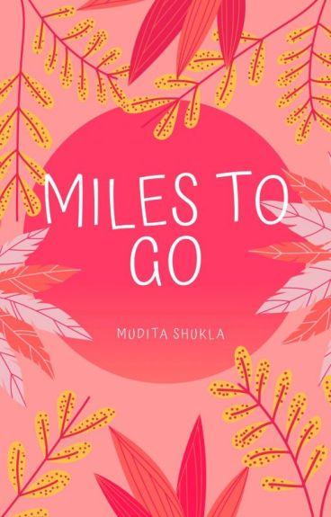 Miles To Go... by MuditaShukla
