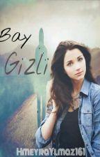 BAY GİZLİ by HmeyraYlmaz161