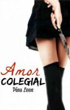 Amor Colegial (Sin Editar) by PinaMilek