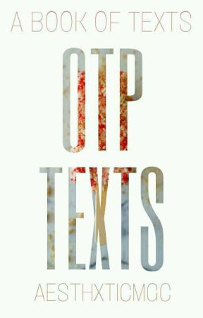 OTP Texts by TwelveShadesofGray