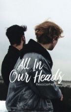 All In Our Heads | COMING SOON by thesoccerthief