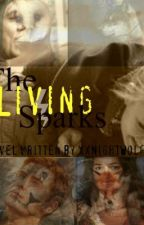 The Living Sparks by XxNightWolfxX