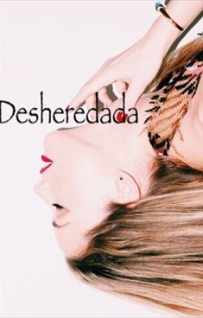 Desheredada.  by WeAreStoryWriters